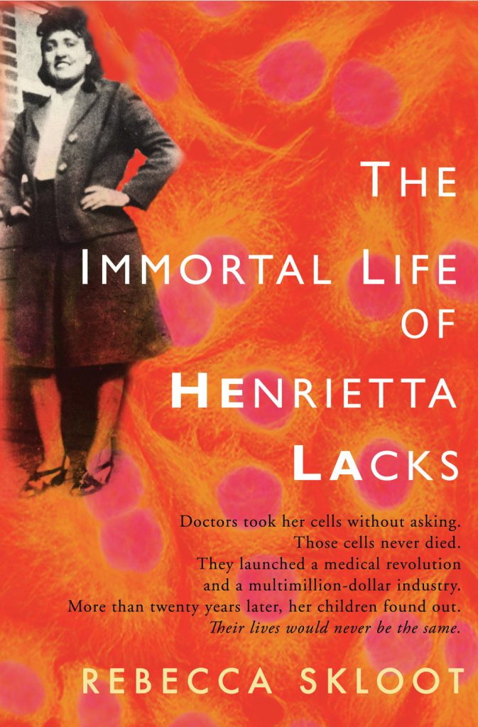 a review of the biographical nonfiction work of rebecca skloots the immortal life of henrietta lacks In her 2010 book the immortal life of henrietta lacks, skloot explores the importance of hela cells, the troubles that face the lacks family, and the controversial world of tissue culture.